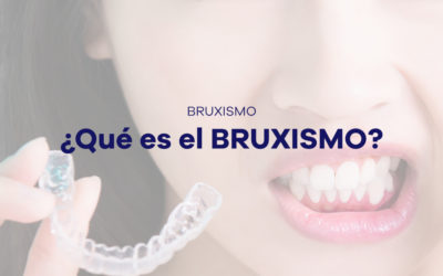 Bruxismo: ¿Qué es?
