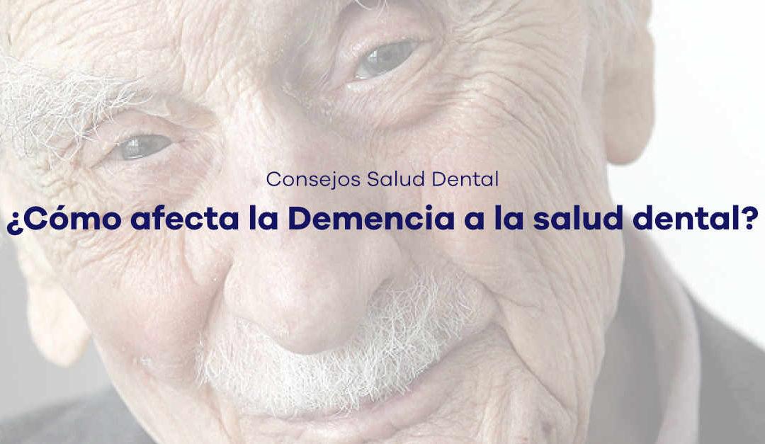 ¿Cómo afecta la Demencia a la salud dental?
