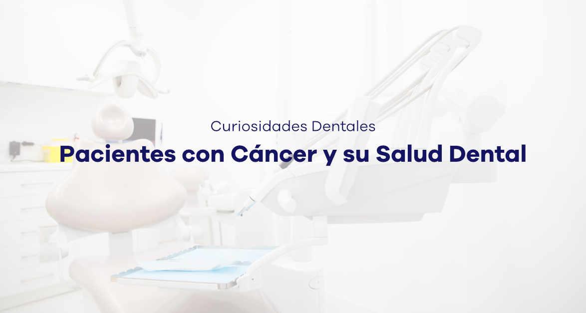 pacientes con cáncer y salud dental