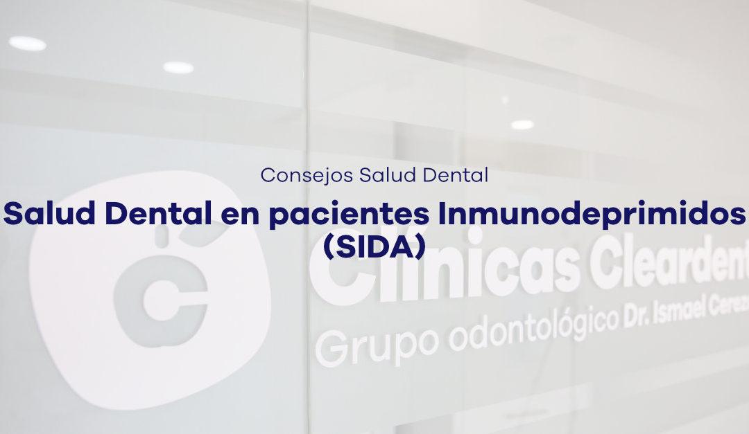 Salud Dental en pacientes Inmunodeprimidos (SIDA)