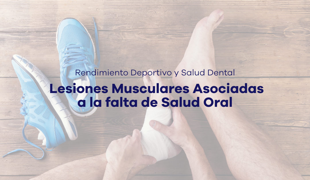 Lesiones Musculares Asociadas a la falta de Salud Oral