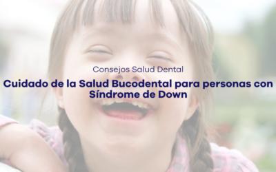 Cuidado de la Salud Bucodental para personas con Síndrome de Down