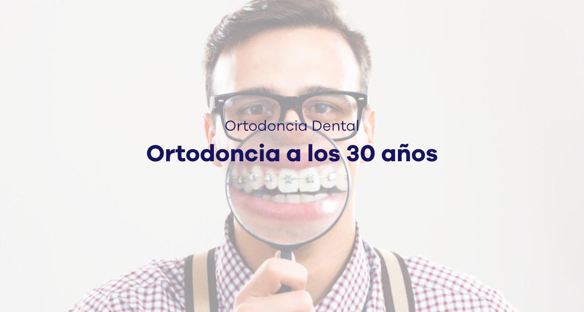 tratamientos de ortodoncia a los 30 años