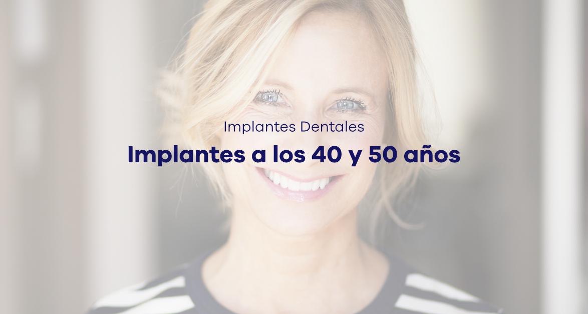 Implantes dentales para mayores de 40 años