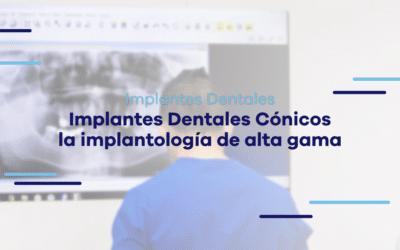 Implantes Dentales Cónicos, la Implantología de Alta Gama
